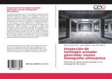 Inspección de hormigón armado: georradar versus tomografía ultrasónica kitap kapağı