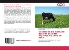 Desarrollo de mercado para un sellador orgánico de ubre de vaca的封面