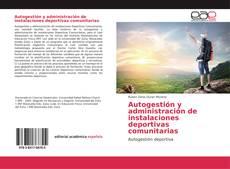 Capa do livro de Autogestión y administración de instalaciones deportivas comunitarias