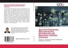 Portada del libro de Aprovechamiento, Recuperación, Eliminación de Residuos Sólidos Urbanos