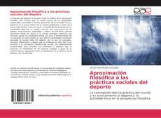 Bookcover of Aproximación filosófica a las prácticas sociales del deporte