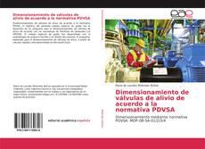 Bookcover of Dimensionamiento de válvulas de alivio de acuerdo a la normativa PDVSA