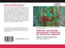 Portada del libro de Síntesis, evaluación estructural y eléctrica de polímeros dopados