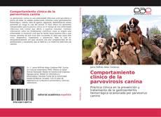 Bookcover of Comportamiento clínico de la parvovirosis canina