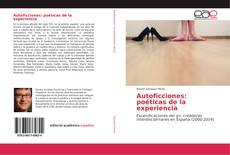 Bookcover of Autoficciones: poéticas de la experiencia