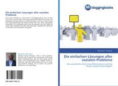 Bookcover of Die einfachen Lösungen aller sozialen Probleme