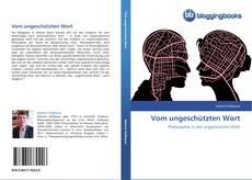 Bookcover of Vom ungeschützten Wort