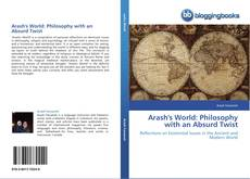 Arash's World: Philosophy with an Absurd Twist kitap kapağı