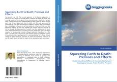 Squeezing Earth to Death: Premises and Effects kitap kapağı