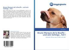 Buchcover von Bruno Marquis de la Bouffe - und sein Gefolge...Teil I