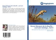 Couverture de Bruno Marquis de la Bouffe - und sein Gefolge...Teil II