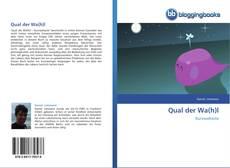 Bookcover of Qual der Wa(h)l
