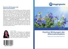 Bookcover of Positive Wirkungen der Alternativmedizin