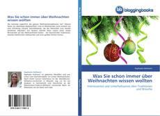 Buchcover von Was Sie schon immer über Weihnachten wissen wollten