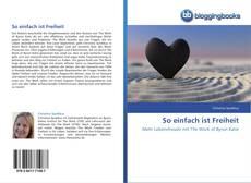 Bookcover of So einfach ist Freiheit