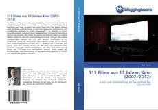 Обложка 111 Filme aus 11 Jahren Kino (2002–2012)