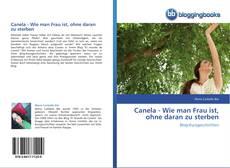 Обложка Canela - Wie man Frau ist, ohne daran zu sterben