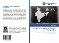 Bookcover of Education in India: A Globian Perspective