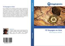 Bookcover of 10 Voyages en Asie
