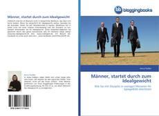 Bookcover of Männer, startet durch zum Idealgewicht