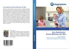 Bookcover of Les Aventures   d'une Maman du Net