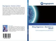 Bookcover of Blog Ogpresse : Derrière Le Miroir