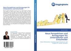 Couverture de Neue Perspektiven und Anregungen für Unternehmer und Entscheider