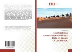 Copertina di Les Rebellions transnationales face aux Etats en panne. LA LRA EN RDC