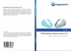 Bookcover of Tribulations d'une nana 2.0