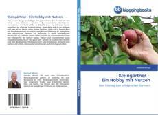 Bookcover of Kleingärtner -     Ein Hobby mit Nutzen