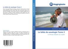 Bookcover of La bible de sexologie Tome 2