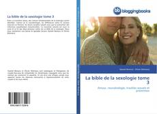 Bookcover of La bible de la sexologie tome 3