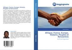Couverture de Afrique, France, Europe, Histoire, Peuples et Rencontres