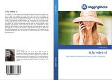 Bookcover of A la mère si