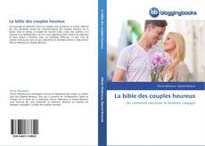 Bookcover of La bible des couples heureux