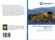 Bookcover of China. Wenn jemand eine Reise tut…