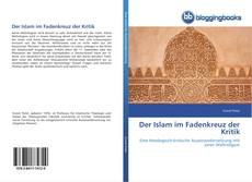 Couverture de Der Islam im Fadenkreuz der Kritik