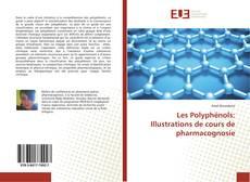 Les Polyphénols: Illustrations de cours de pharmacognosie的封面