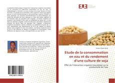 Bookcover of Etude de la consommation en eau et du rendement d'une culture de soja