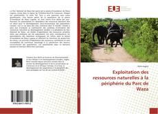 Exploitation des ressources naturelles à la périphérie du Parc de Waza的封面