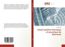 Обложка Etude isolation thermique et acoustique du bâtiments