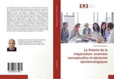 Couverture de La théorie de la négociation: avancées conceptuelles et obstacles épistémologiques