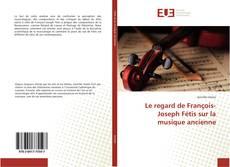 Обложка Le regard de François-Joseph Fétis sur la musique ancienne