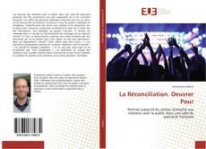 Couverture de La Réconciliation. Oeuvrer Pour