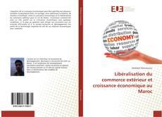 Portada del libro de Libéralisation du commerce extérieur et croissance économique au Maroc