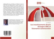 Bookcover of Les investissements directs étrangers (IDE) et l'économie camerounaise