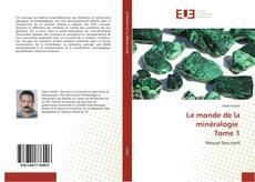 Portada del libro de Le monde de la minéralogie Tome 1