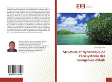 Bookcover of Structure et dynamique de l'écosystème des mangroves d'Haïti