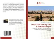 Couverture de Messianose kimbanguiste et Messiadrame juif