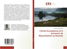 Bookcover of L'Union Européenne et le processus de Réconciliation au Rwanda